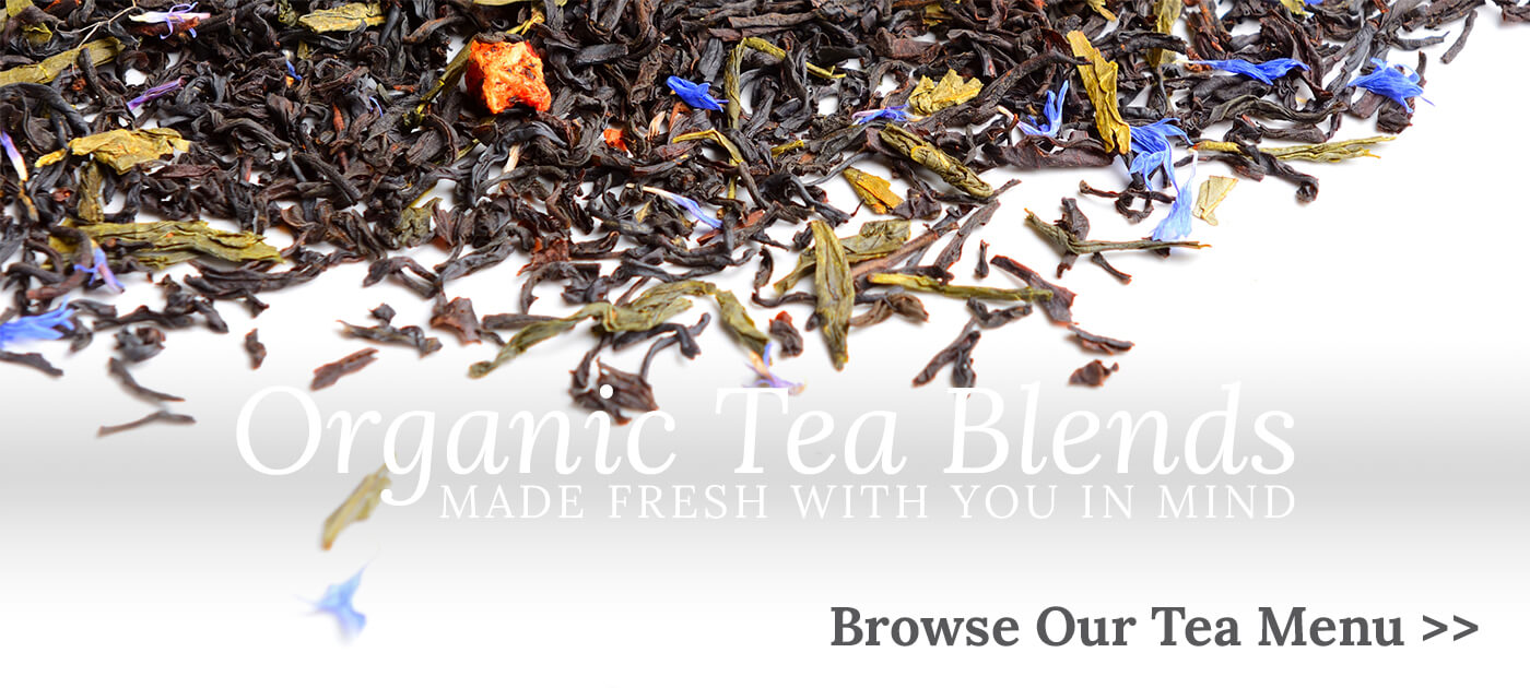 Fresh Organic Tea Blends Made With You in Mind.